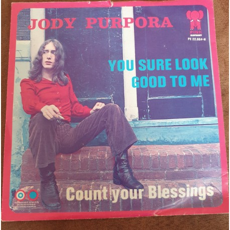 Jody Purpora ‎– You Sure Look Good To Me / Count Your Blessings