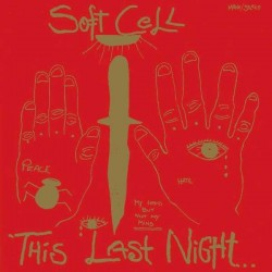 Soft Cell: This Last Night In Sodom (Limited Edition)