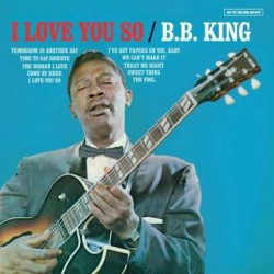 B.B. King: I Love You So (180g) (Limited Edition) (+2 Bonustracks)