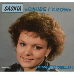 Saskia - Cause i Know / Misschien verliefd