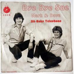 Mark & Dave - Bye Bye Sue / Oh Baby Telephone
