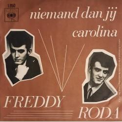 Freddy Roda – Niemand dan jij / Carolina