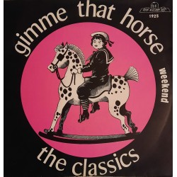 The Classics - Gimme That Horse