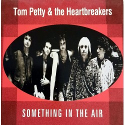 Tom Petty & The Heartbreakers - Something in the air