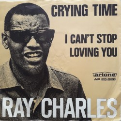 Ray Charles - Crying Time / I Can't stop loving you