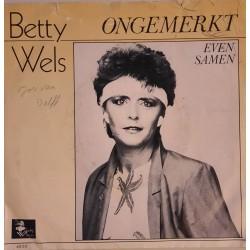 Betty Wels - Ongemerkt / Even Samen
