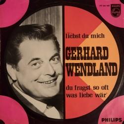 Gerhard Wendland - Liebst Du Mich / Du Fragst so oft was liebe wär