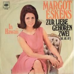 Margot Eskens - Zur Liebe Gehören Zwei (ay, ay, ay) / In Hawaii