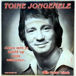 Toine Jongeneel - Leun met je hoofd op mijn Schouder