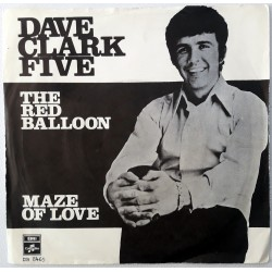 Dave Clark Five - The Red Balloon / Maze Of Love