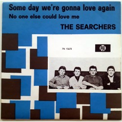 The Searchers - Some Day we're gonna love