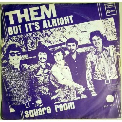 Them - But it's alright / square room